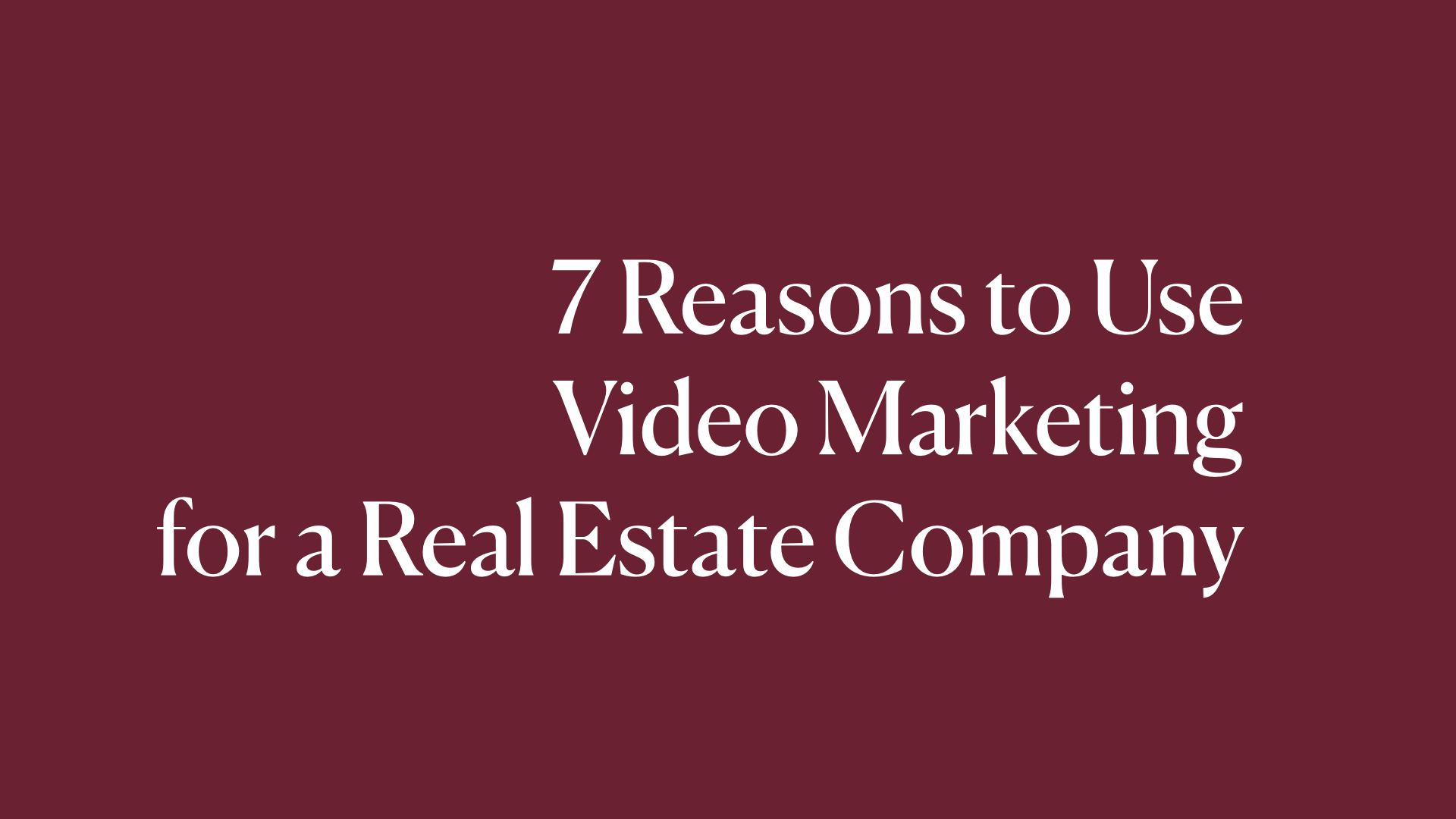 7 reasons to use video marketing for a real estate company-Studio Navans