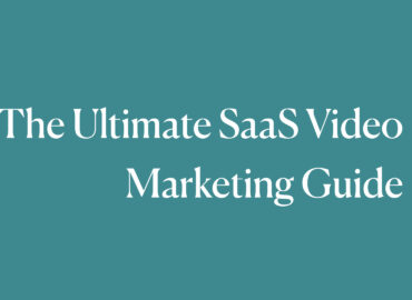 SaaS Video Marketing Guide